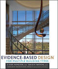 Evidence-Based Design for Multiple Building Types: Applied Research-Based Knowledge for Multiple Building Types by David H. Watkins, D. Kirk Hamilton (Hardback, 2009)
