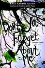 (Don't You) Forget about Me by Kate Karyus Quinn (Hardback, 2014)