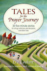 Tales for the Prayer Journey: 30 Five-minute Stories for All-age Reflection, Discussion, with Bible Links by Eve Lockett (Paperback, 2007)
