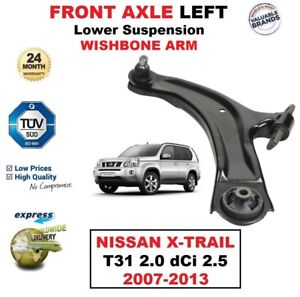 FRONT AXLE LEFT Lower Wishbone ARM for NISSAN X-TRAIL T31 2.0 dCi 2.5 2007-2013