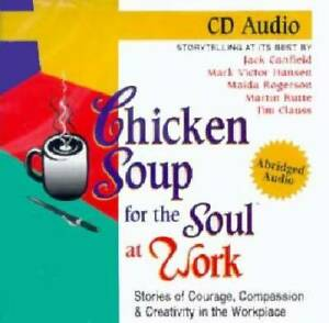 Chicken-Soup-for-the-Soul-at-Work-101-Stories-of-Courage-Compassio-VERY-GOOD
