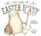 Here Comes the Easter Cat by Deborah Underwood (Hardback, 2015)