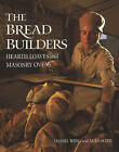 The Bread Builders: Hearth Loaves and Masonry Ovens by Daniel Wing, Alan Scott (Paperback, 1990)