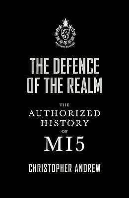 The Defence of the Realm: The Authorized History of MI5 by Christopher Andrew (H