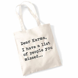 """/""""Dear Karma j/'ai une liste des personnes que vous avez oublié de prendre/"""" Drôle Cool Slogan Sac Fourre-tout"""