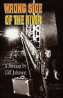 Wrong Side of the River by Clifton Ford Johnson (Paperback / softback, 2004)