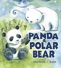 Panda & Polar Bear by Matthew Baek (Hardback, 2009)