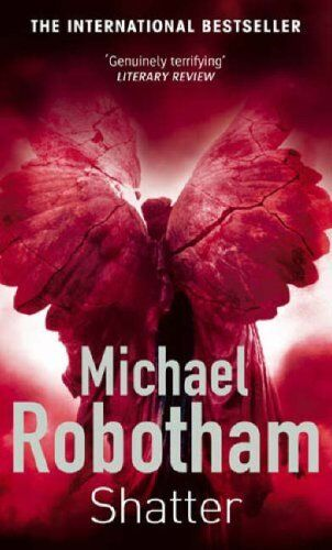 Shatter By Michael Robotham. 9780751537314