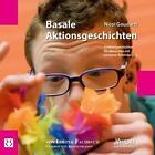 Basale Aktionsgeschichten von Nicol Goudarzi (2015, Kunststoffeinband)