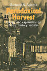Paradoxical Harvest: Energy and Explanation in British History, 1870-1914 by Richard N. Adams (Paperback, 1982)
