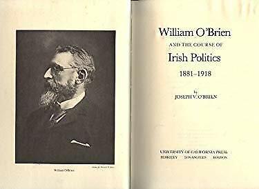 William O'Brien and the Course of Irish Politics, 1881-1918 Joseph V. O'Brien