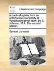 A Poetical Epistle from an Unfortunate Young Lady at Portsmouth to Her Lover. by S. Johnson, M.A. the Second Edition. by Samuel Johnson (Paperback / softback, 2010)