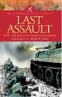 The Last Assault: 1944 - The Battle of the Bulge Reassessed by Charles Whiting (Paperback, 2004)