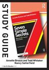 Study Guide, Seven Simple Secrets: What the BEST Teachers Know and Do! by Nancy Satterfield, Todd Whitaker, Annette L. Breaux (Paperback, 2014)