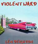 Violent Ward by Len Deighton (1998, Cassette, Unabridged)