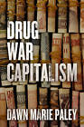 Drug War Capitalism by Dawn Marie Paley (Paperback, 2015)