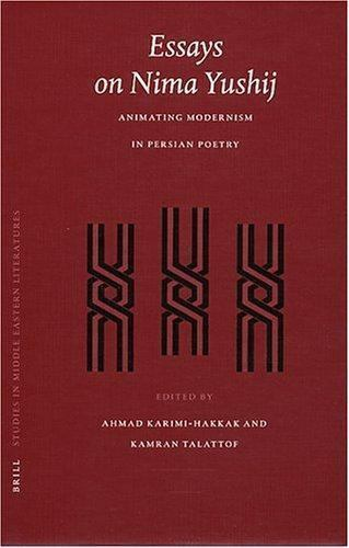 Essays on Nima Yushij : Animating Modernism in Persian Poetry