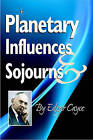 Planetary Influences & Sojourns by Edgar Cayce (Paperback, 2011)