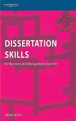 Dissertation Skills: For Management and Business Students: For Business and Mana