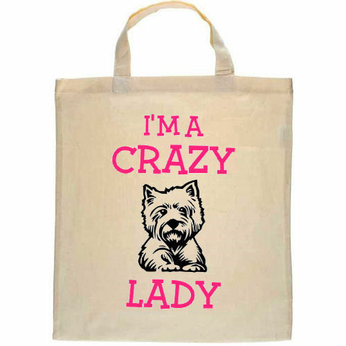 West Highland Terrier Dog Personalised Tote Shopper Bag I/'m a Crazy Lady