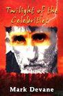 Twilight of The Celebrities 9781893162525 by Mark Devane Paperback