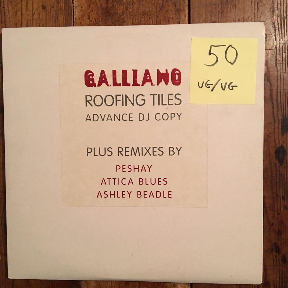 LP, Galliano, Nr.4 og Roofing tiles