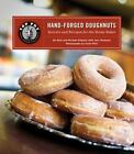 Top Pot Hand-Forged Doughnuts : Secrets and Recipes for the Home Baker by Mark Klebeck and Michael Klebeck (2011, Hardcover)
