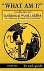 What Am I?: A Collection of Traditional Word Riddles - Volume Two by Zack Guido (Paperback / softback, 2014)