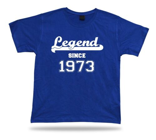 Printed T shirt tee Legend since 1973 happy birthday present gift idea unisex
