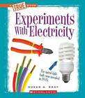Experiments with Electricity by Susan Heinrichs Gray (Hardback, 2011)