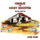 Charlie The Cocky Rooster Another Adventure 9781438935171 by Dovie Pilney Book