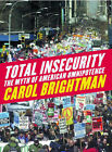 Total Insecurity: The Myth of American Omnipotence by Carol Brightman (Hardback, 2004)