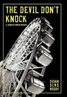 The Devil Don't Knock 9781450293303 by Susan Sims Moody Hardcover