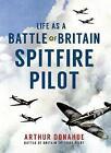 Life as a Battle of Britain Spitfire Pilot by Arthur Gerald Donahue (Paperback, 2015)