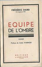 RARE EO 1941 ÉDITIONS LUGDUNUM FRÉDÉRIC DARD + ANDRÉ WARNOD : ÉQUIPE DE L'OMBRE