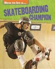 Skateboarding Champion by Franklin Watts, James Nixon (Hardback, 2015)