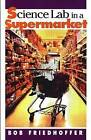 Science Lab in a Supermarket by Bob Friedhoffer (Paperback / softback, 2012)