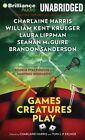 Games Creatures Play by Charlaine Harris, Toni L P Kelner (CD-Audio, 2015)