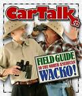 Car Talk Field Guide to the North American Wacko! by Tom Magliozzi, Ray Magliozzi (CD-Audio, 2008)