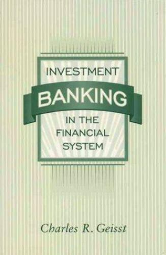 Investment Banking in the Financial System by Geisst, Charles R.