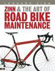 Zinn and the Art of Road Bike Maintenance by Lennard Zinn (2005, Paperback)