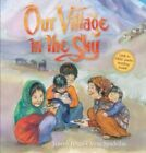 Our Village in the Sky by Janeen Brian (Hardback, 2014)