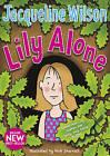 Lily Alone by Jacqueline Wilson (Hardback, 2011)