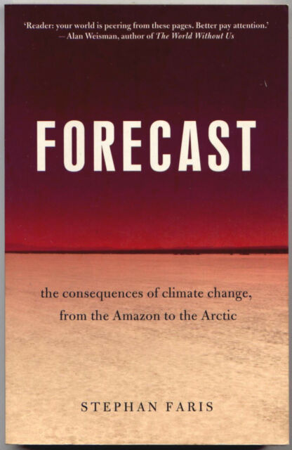 Forecast | Stephan Faris | the Consequences of Climate Change | Qld QikPost