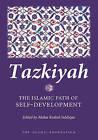 Tazkiyah: The Islamic Path of Self Development by Islamic Foundation (Paperback, 2007)