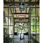 Creating Home: Design for Living by Keith Summerour, Andrew Ingalls (Hardback, 2017)