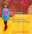 Techno Textiles: Revolutionary Fabrics for Fashion and Design by Sarah E. Braddock, Marie O'Mahony (Paperback, 1999)