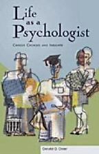 Oster, Gerald D. Life as a Psychologist: Career Choices a