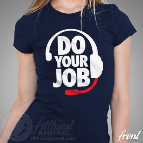 DO YOUR JOB T-Shirt Brady Football Fan Patriots Jersey Gronk Belichick Funny