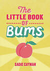 The Little Book of Bums by Sadie Cayman (Paperback, 2016)